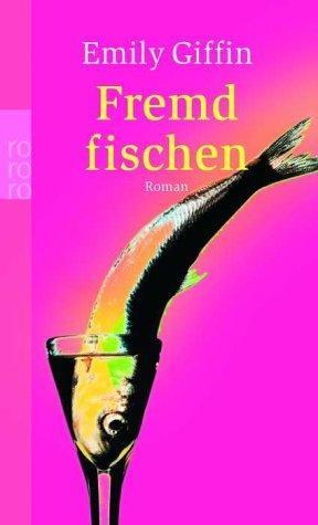 Fremd fischen von Emily Giffin, BookLikes.com #books