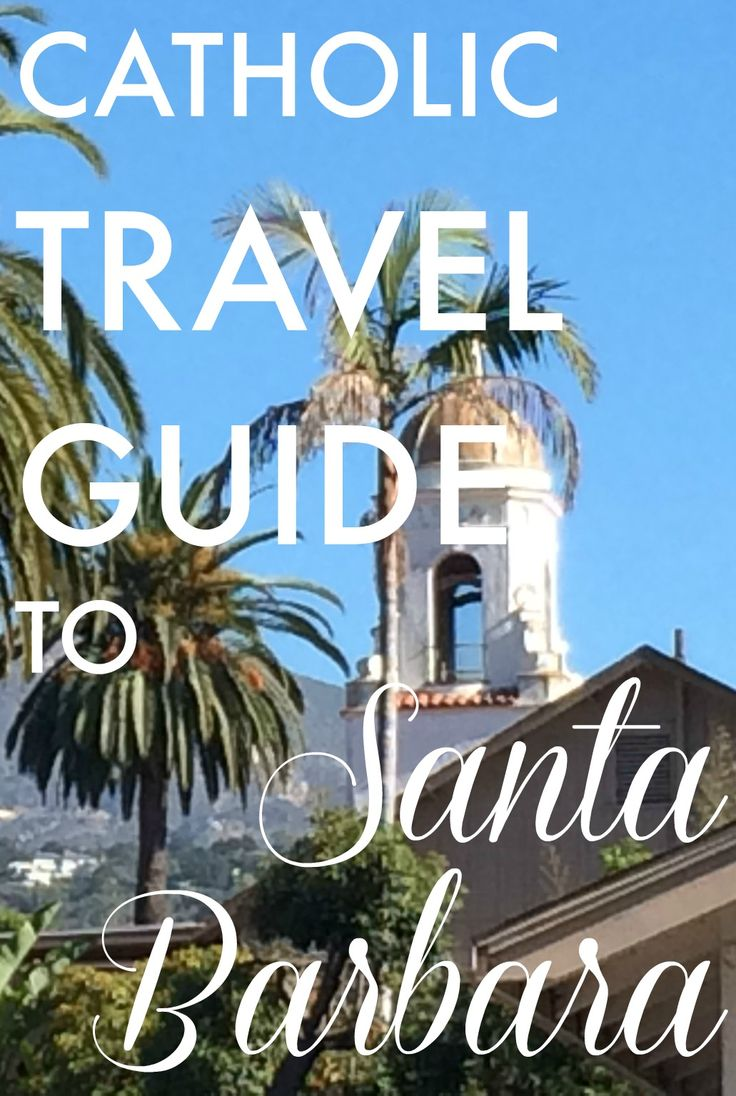 Catholic Travel Guide to Santa Barbara via @ACatholicNewbie - What to do, hotels, attractions