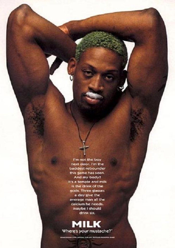 Pin for Later: The Most '90s-tastic Got Milk? Ads  Former NBA player Dennis Rodman went shirtless, sporting just a milk mustache for his ad.
