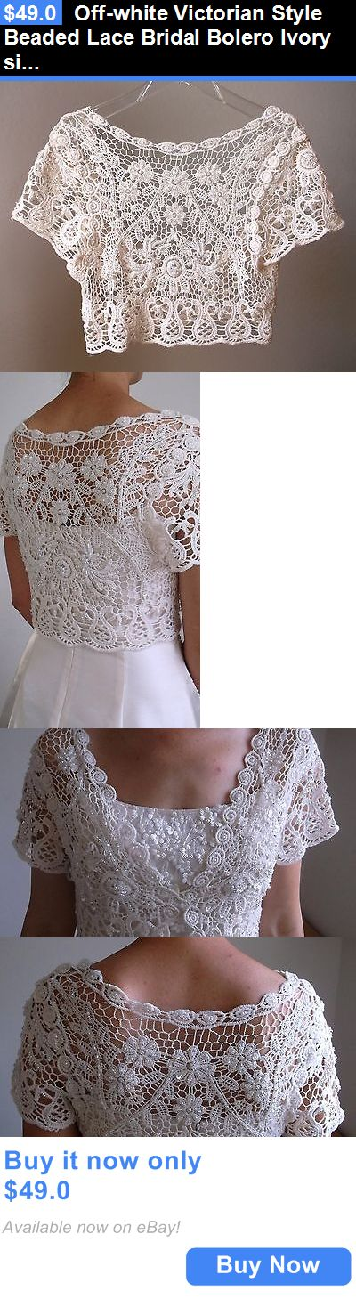 Bridal Accessories: Off-White Victorian Style Beaded Lace Bridal Bolero Ivory Size M New BUY IT NOW ONLY: $49.0