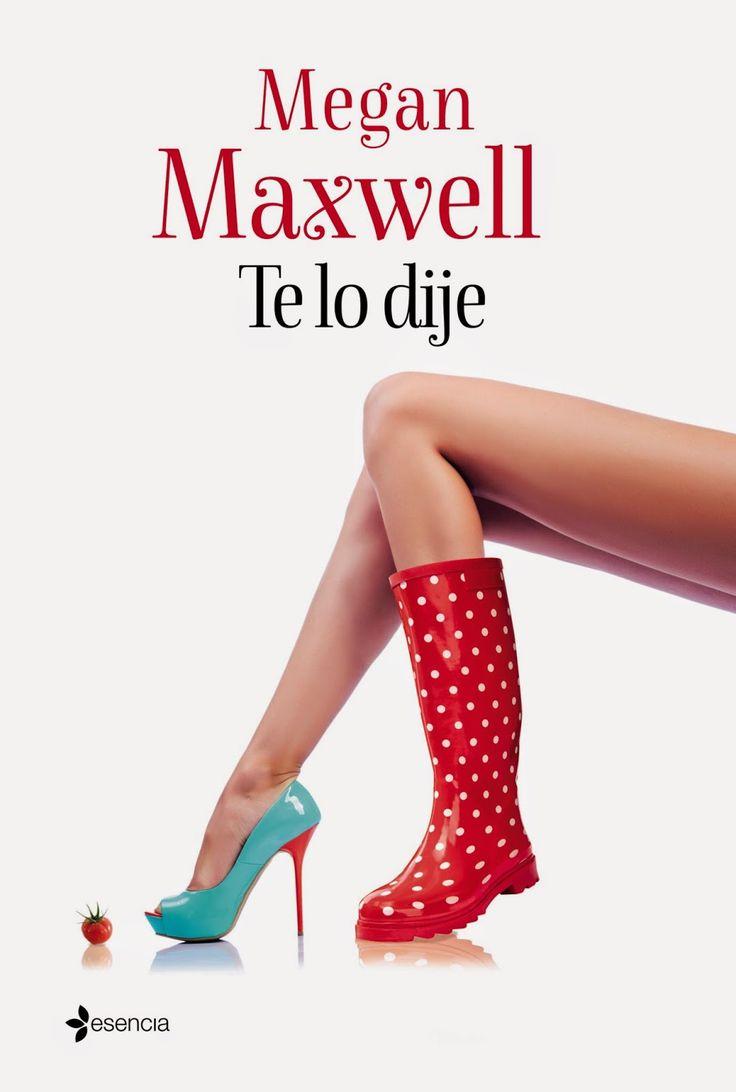 Mis momentos de lectura: Te lo dije - Megan Maxwell