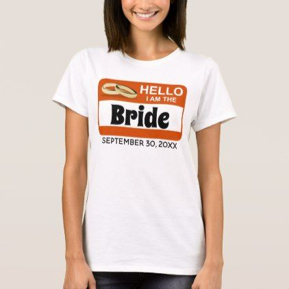 Hello Wedding Name Badge Bride Orange T-Shirt - bride to be gifts bridal wedding ideas cyo diy