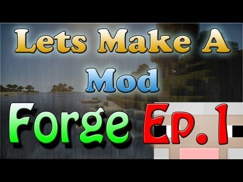 Lets Make a Forge Mod - Setting up MCP, Eclipse, and Java JDK with Minecraft Forge 1.5.2 - YouTube