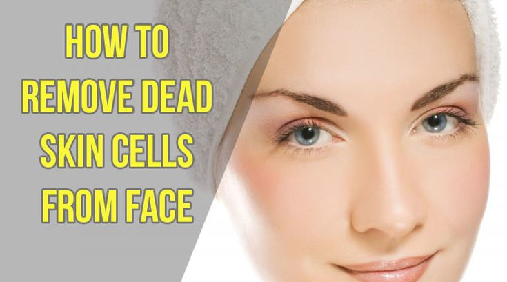 Remove Dead Skincells From Face
