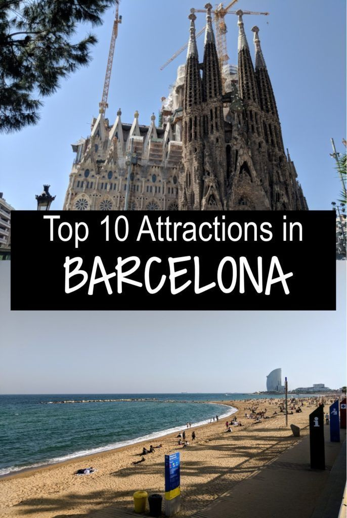 Top 10 Attractions In Barcelona With Photos Travel Culture