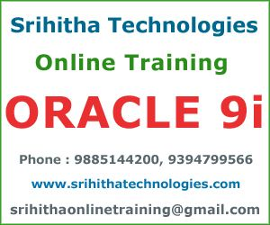 Srihitha Technologies provides ORACLE 9i Online Training in Ameerpet by real time Experts. For more information about ORACLE 9i online training in Ameerpet call 9885144200 / 9394799566.