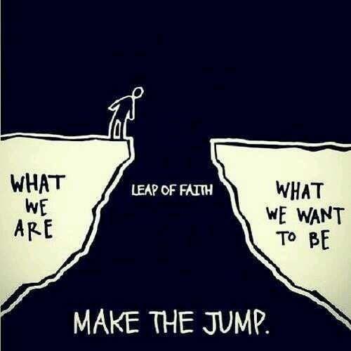 Take that leap of faith!