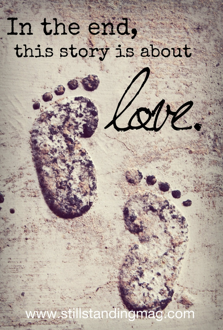 in the end, this story is about LOVE. #Babyloss #Stillbirth #Miscarriage