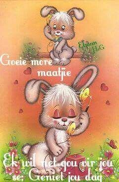Goeie more Maatjie!