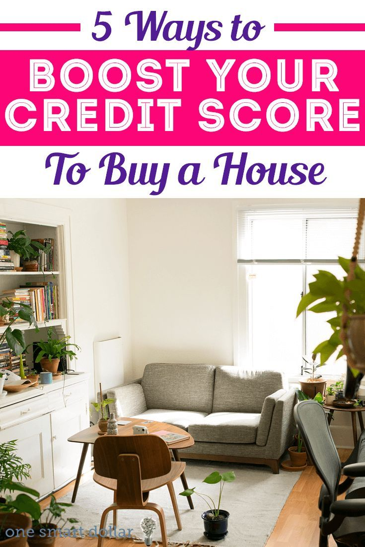 5 Ways To Boost Your Credit Score To Buy A House Credit Score