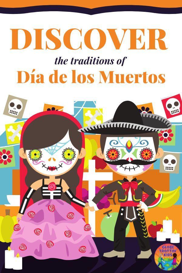 Discover The Traditions Of Día De Los Muertos Globe Trottin Kids Dia De Los Muertos Mexico Crafts Muertos