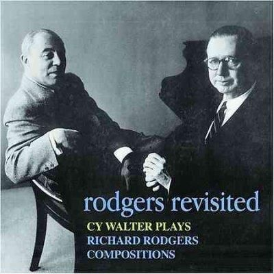 Cy Walter - Rodgers Revisited: Cy Walter Plays Richard Rodgers Compositions