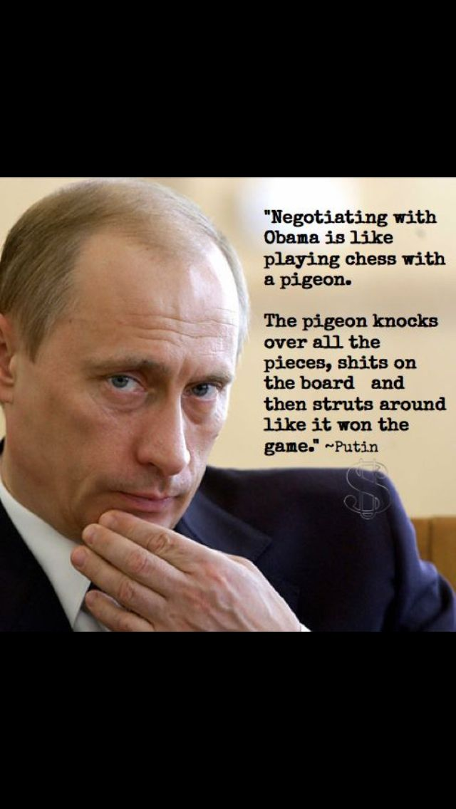 Vladimir Putin is an international bully, but he's got Obama's number perfectly.  I wish more Americans could believe this.