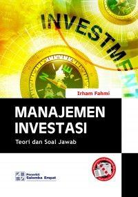 Buku Manajemen Investasi Teori dan Soal Jawab Penulis: Irham Fahmi Penerbit: Salemba Empat