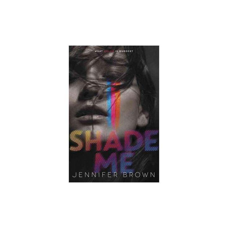 Shade Me (Hardcover) (Jennifer Brown)