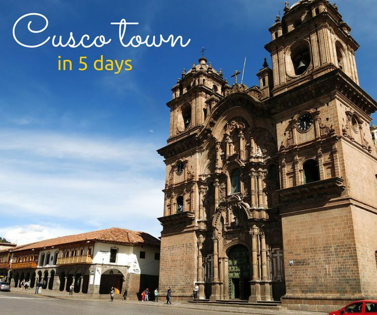 The Borderless Project | Cusco Town in 5 Days