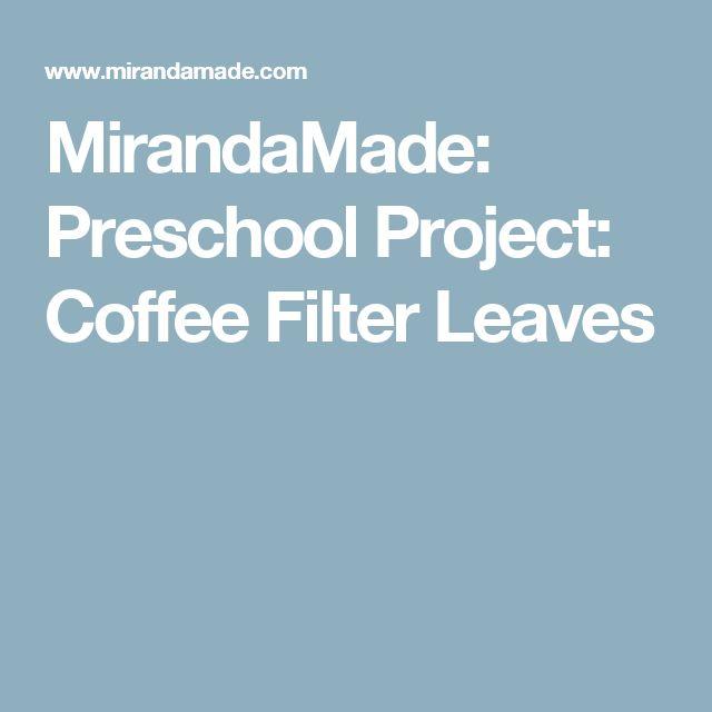 MirandaMade: Preschool Project: Coffee Filter Leaves