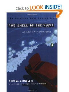 The Smell of the Night (An Inspector Montalbano Mystery) by Andrea Camilleri. $11.20. Series - An Inspector Montalbano Mystery. Publisher: Penguin Books; Tra edition (November 29, 2005). Author: Andrea Camilleri