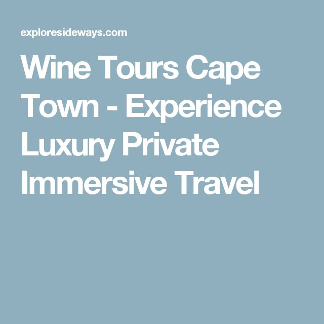 Wine Tours Cape Town - Experience Luxury Private Immersive Travel