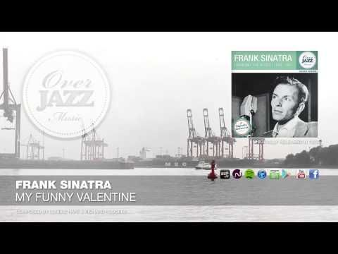 Frank Sinatra   My Funny Valentine   The Overjazz Channel Aims To Offer  Only The Best Recordings From The Begining Era Of Modern Music.