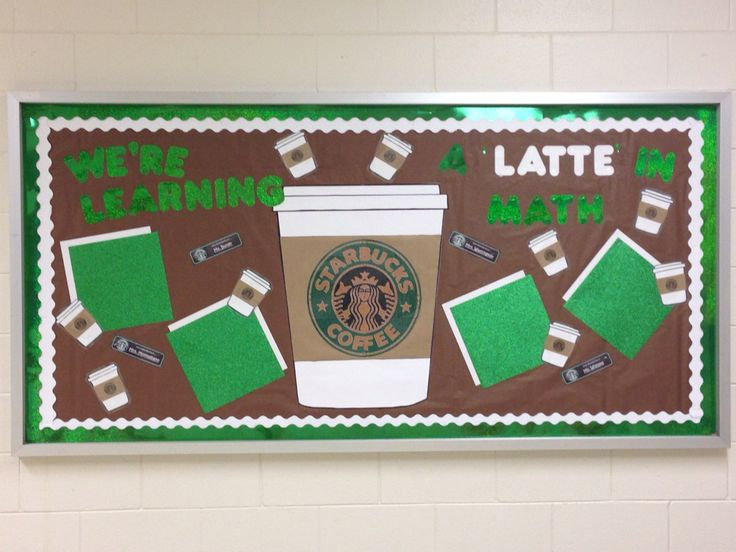 "WE'RE LEARNING A ""LATTE"" IN MATH bulletin board...I put the glitter paper up to display student work .....I used a projector to project a Starbucks cup on the board and then traced it...I used craft paper for the sleeve, and I printed the Starbucks logo and put it in the middle. I made a smaller version of the large cup the same way. I also made ""Math Barista"" name tags, and put the math teachers' names on them. Fun, fun, fun!"