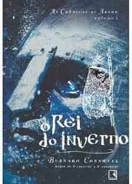 O rei do inverno - Bernard Cornwell