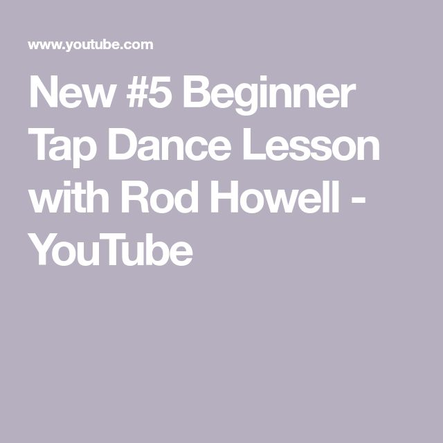 New #5 Beginner Tap Dance Lesson with Rod Howell - YouTube
