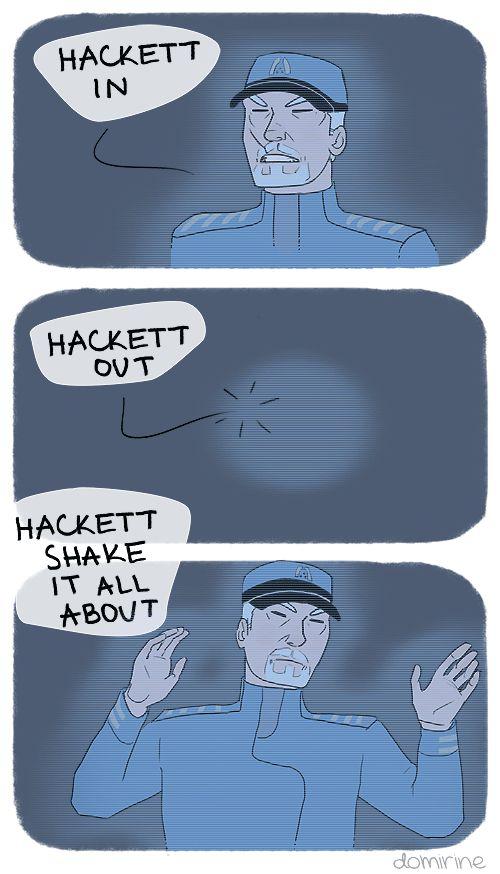Hackett in, Hackett out, Hackett shake it all about. Mass Effect. Admiral Hackett