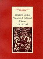 América Latina: pluralidad cultural, estado y sociedad : Fondos editoriales México : Sistema de Información Cultural, Secretaría de Cultura