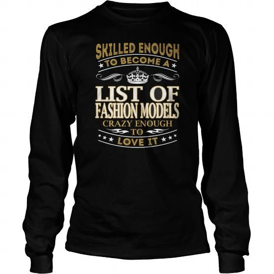 Best LIST OF FASHION MODELS  SKILLED ENOUGHFRONT Shirt