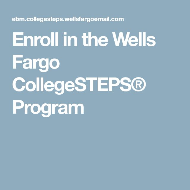 Enroll in the Wells Fargo CollegeSTEPS® Program