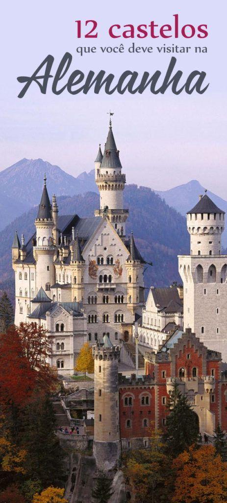 12 castelos que você deve visitar na Alemanha! Como não se apaixonar por essas construções gigantescas e lindas de morrer?
