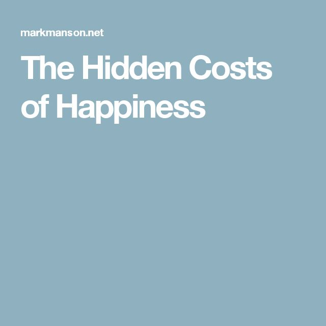 The Hidden Costs of Happiness