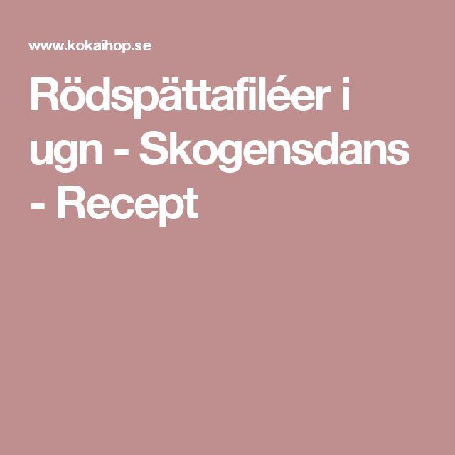 Rödspättafiléer i ugn - Skogensdans - Recept