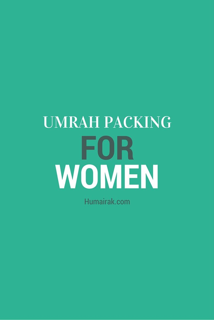 Umrah Packing For Women. Here's all the essentials you'll need when planning the trip of a lifetime. Hint, pain relief cream is essential! | Humairak.com