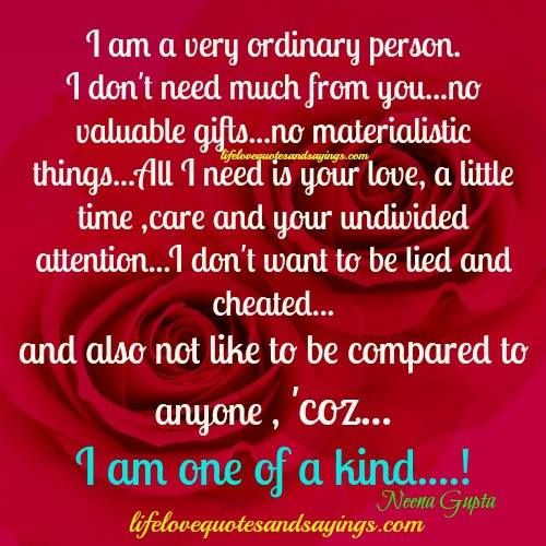 To Be Your Life And Gifts: I Am A Very Ordinary Person.I Don't Need Much From You…no