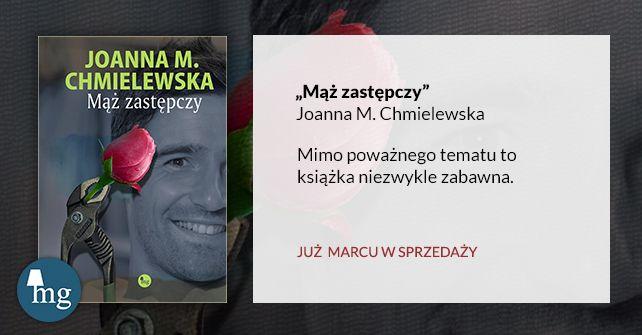 """""""Mąż zastępczy"""" Joanna M.Chmielewska, wydawnictwo MG"""