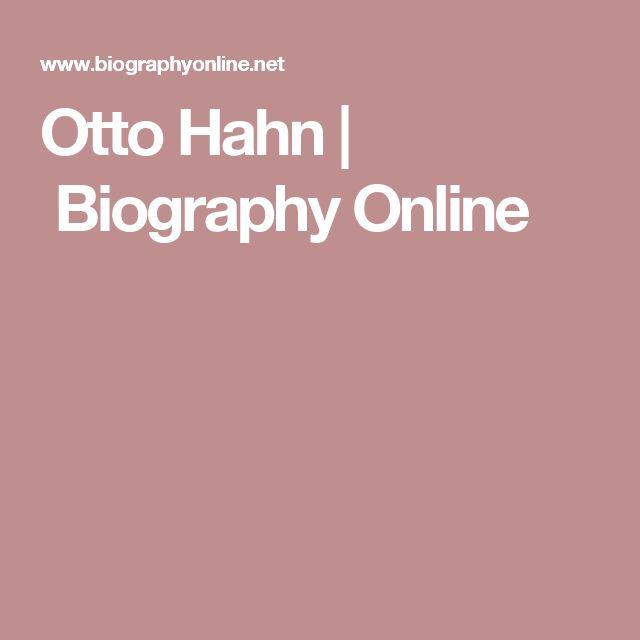 Otto Hahn | Biography Online