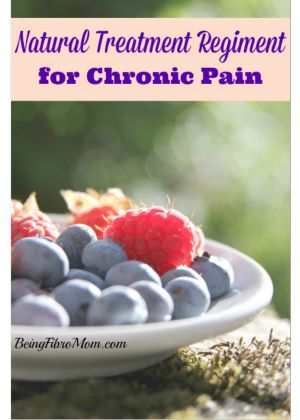 Natural Treatment Regiment for Chronic Pain #fibromyalgia #chronicpain #naturaltreatment