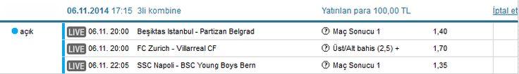 Beşiktas Istanbul - Partizan Belgrad Maç Sonucu 1 1,40   06.11. 20:00 FC Zurich - Villarreal CF Üst/Alt bahis (2,5) + 1,70   06.11. 22:05 SSC Napoli - BSC Young Boys Bern Maç Sonucu 1 1,35