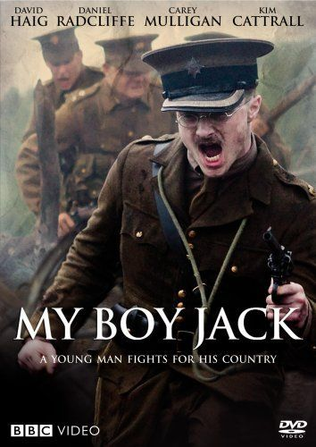 My Boy Jack:  Daniel Radcliffe, Kim Cattrall, Carey Mulligan. Author Rudyard Kipling and his wife search for their 18-year-old son after he goes missing during World War I. Excellent