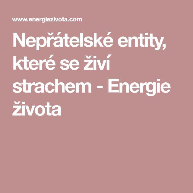 Nepřátelské entity, které se živí strachem - Energie života