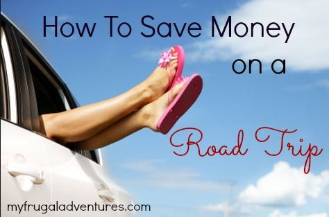how to save money on a road trip - great list of snack and meal ideas