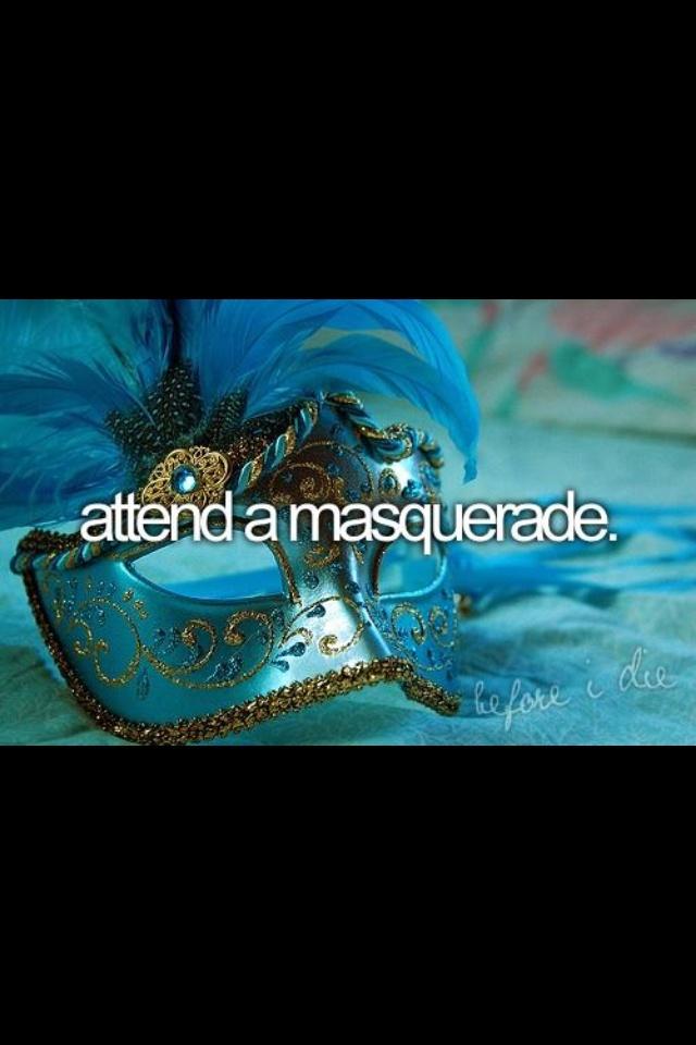 Attend a masquerade
