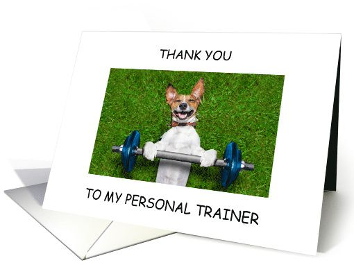 Personal Trainer Thank you, humorous dog with weights card