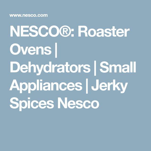 NESCO®: Roaster Ovens | Dehydrators | Small Appliances | Jerky Spices Nesco