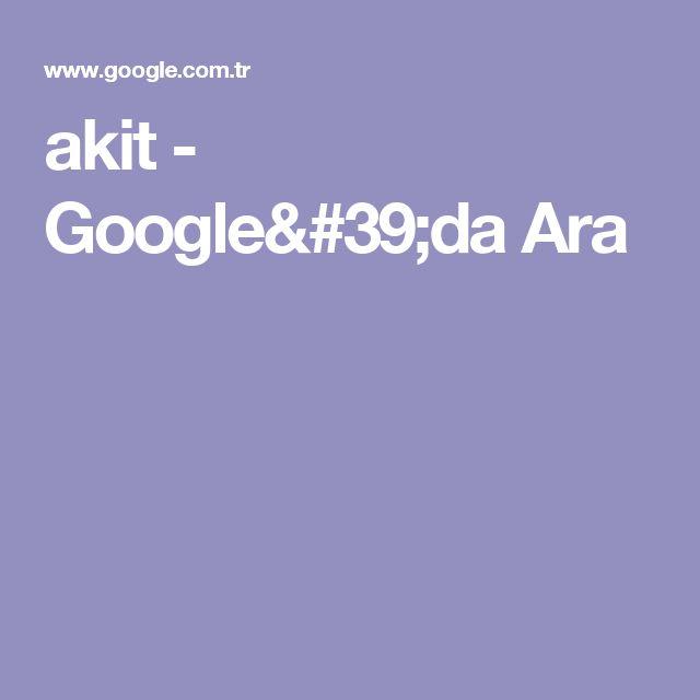 akit - Google'da Ara