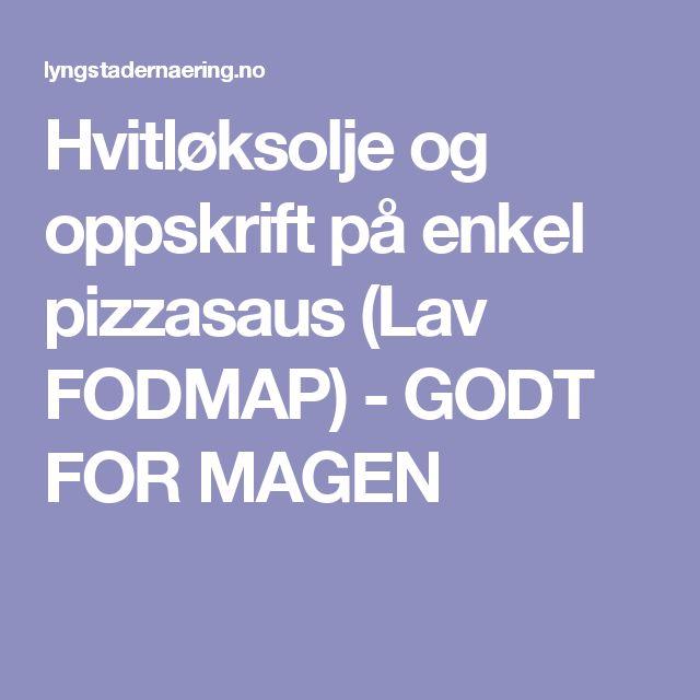 Hvitløksolje og oppskrift på enkel pizzasaus (Lav FODMAP) - GODT FOR MAGEN