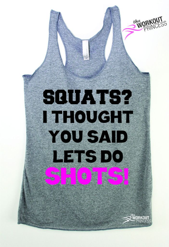 Squats? I thought you said lets do shots! funny women's workout shirt. Love me some happy hour shots. Made from an exquisite polyester/cotton/rayon blend, this comfortable tank will accentuate your fi