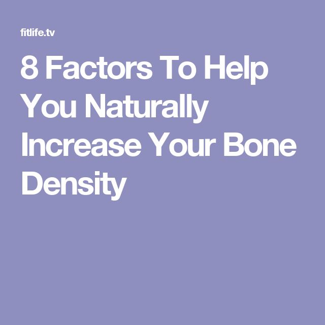8 Factors To Help You Naturally Increase Your Bone Density